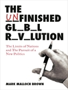 The Unfinished Global Revolution (eBook): The Limits of Nations and The Pursuit of a New Politics